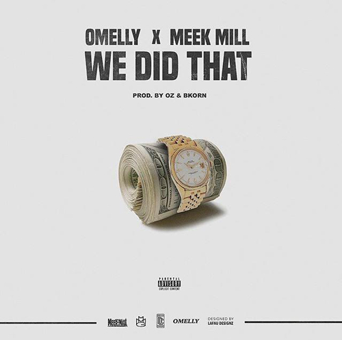 omelly-we-did-that-meek-mill