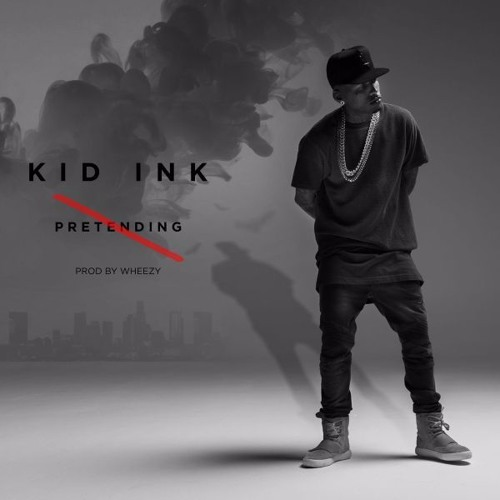 kid-ink-no-pretending
