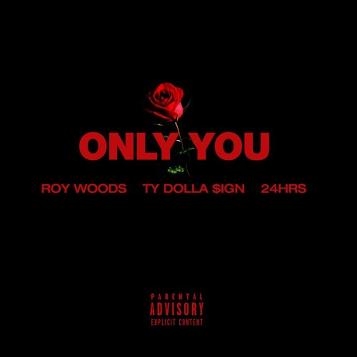 roy-woods-ty-dolla-24-only-you