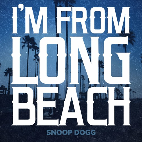 snoop dogg i'm from long beach