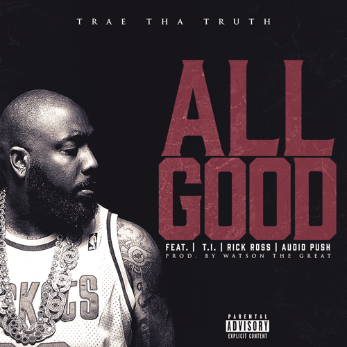 trae-tha-truth-all-good