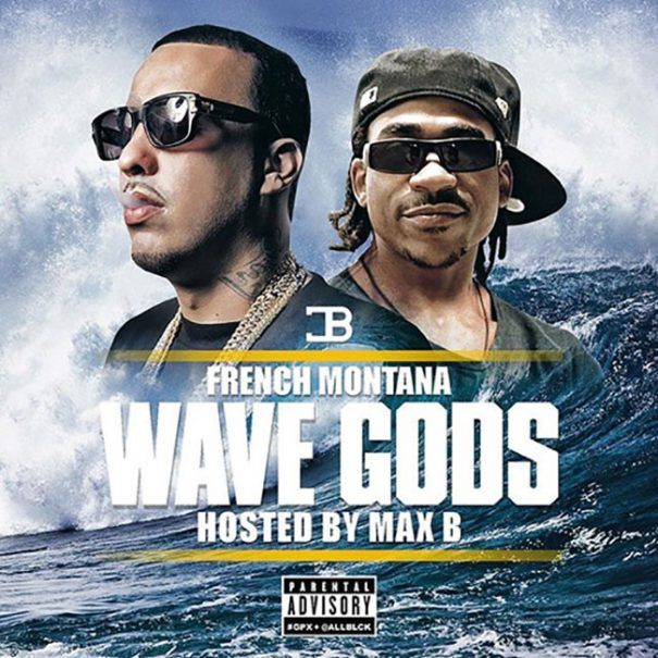 french-montana-max-b-wave-gods