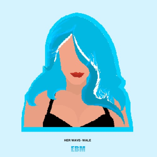 wale-her-wave